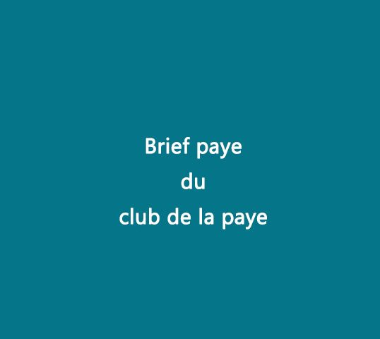 brief-pay-club-de-la-paye